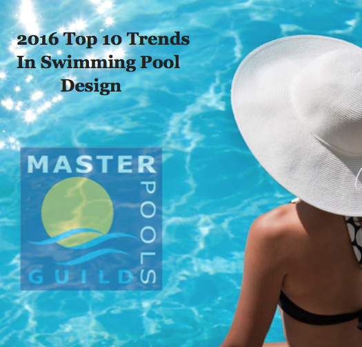2016 top 10 trends in swimming pool design master pools guild
