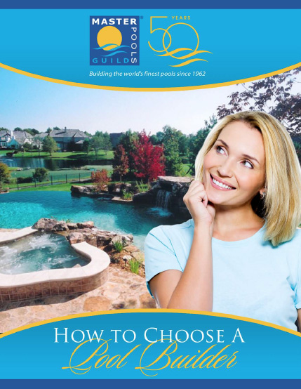 How to Choose a Pool Builder Master Pools Guild